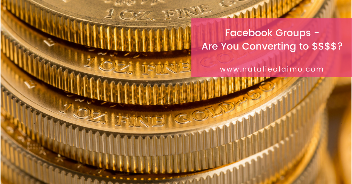 Facebook Groups - Are You Converting To $$$$?