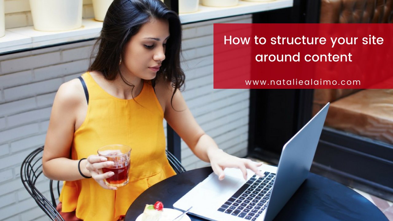 How To Structure Your Site Around Content