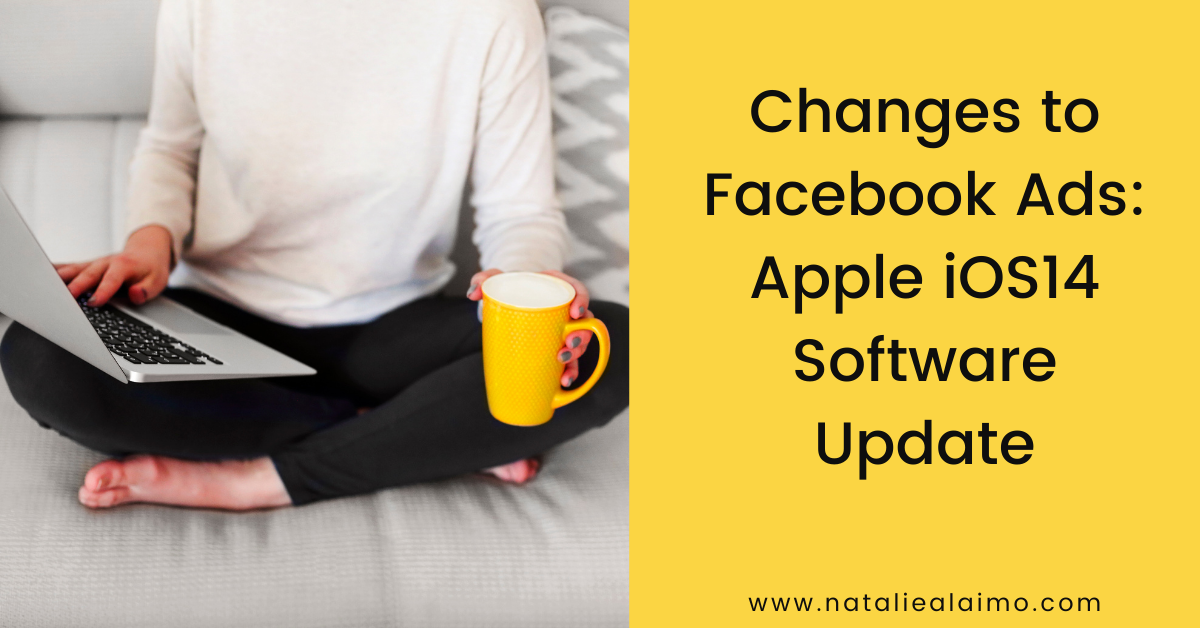 Apple iOS14 Updates - Changes to Facebook Ads